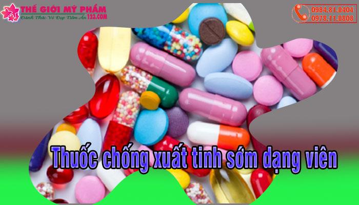 Thuốc chống xuất tinh sớm dạng viên