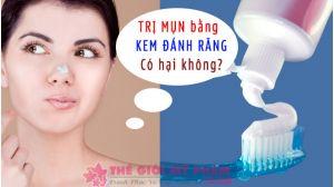 trị mụn bằng kem đánh răng có hại không